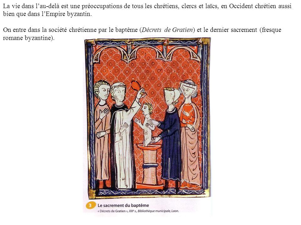 La vie dans l'au-delà est une préoccupations de tous les chrétiens, clercs et laïcs, en Occident chrétien aussi bien que dans l'Empire byzantin.