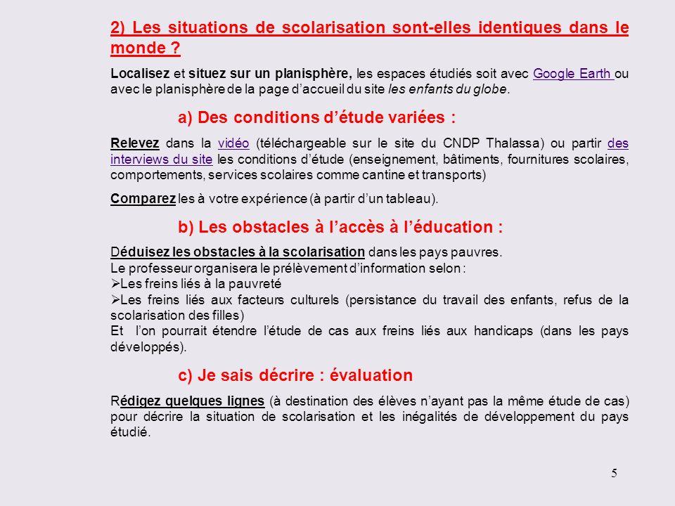 a) Des conditions d'étude variées :
