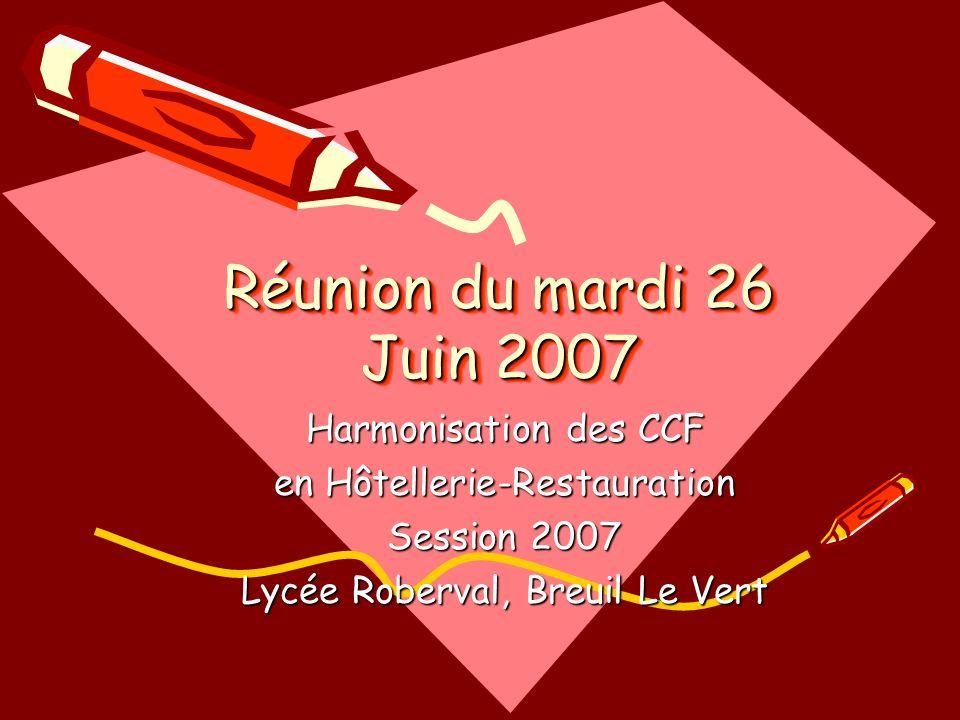 Réunion du mardi 26 Juin 2007 Harmonisation des CCF