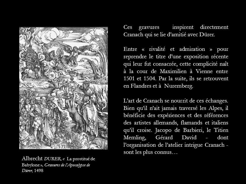 Ces gravures inspirent directement Cranach qui se lie d'amitié avec Dürer.