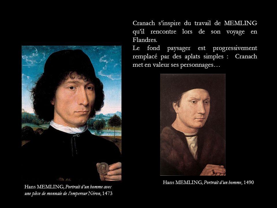 Cranach s'inspire du travail de MEMLING qu'il rencontre lors de son voyage en Flandres.