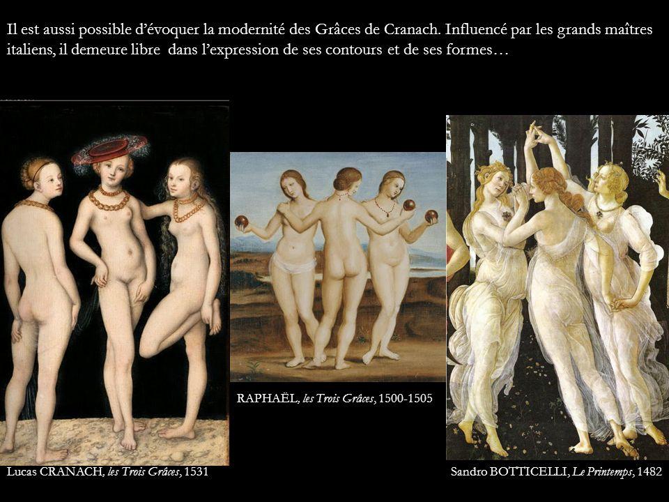 Il est aussi possible d'évoquer la modernité des Grâces de Cranach