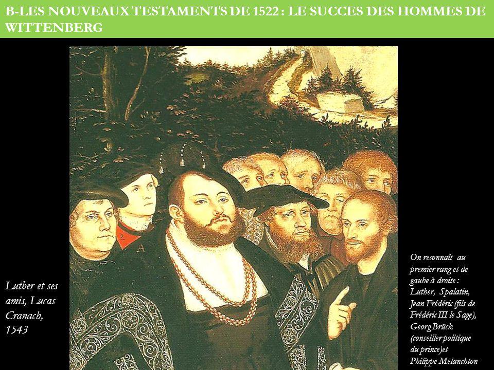 B-LES NOUVEAUX TESTAMENTS DE 1522 : LE SUCCES DES HOMMES DE WITTENBERG