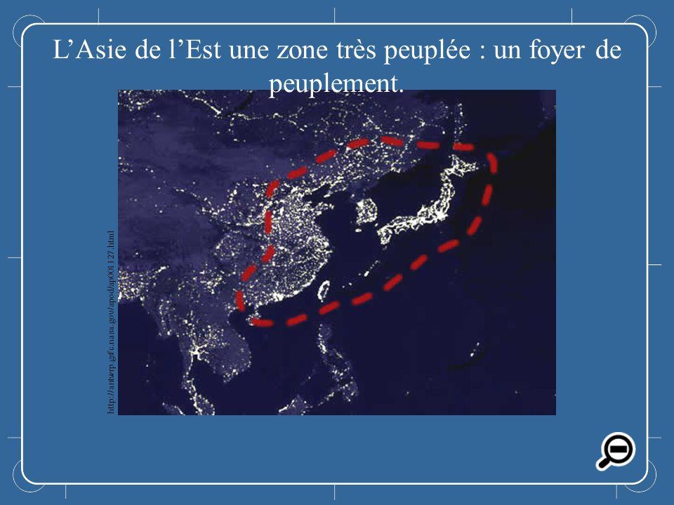 L'Asie de l'Est une zone très peuplée : un foyer de peuplement.