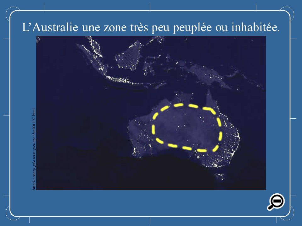L'Australie une zone très peu peuplée ou inhabitée.