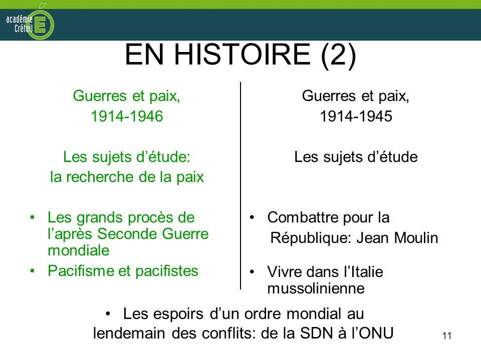 EN HISTOIRE (2) Guerres et paix, 1914-1946. Les sujets d'étude: la recherche de la paix. Les grands procès de l'après Seconde Guerre mondiale.