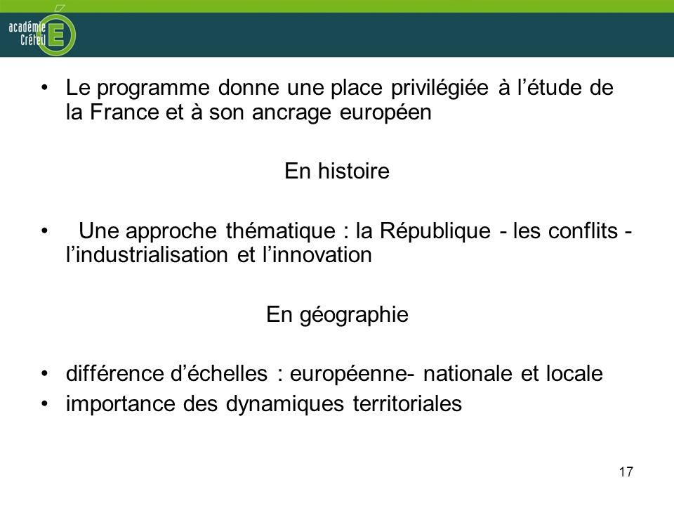 Le programme donne une place privilégiée à l'étude de la France et à son ancrage européen