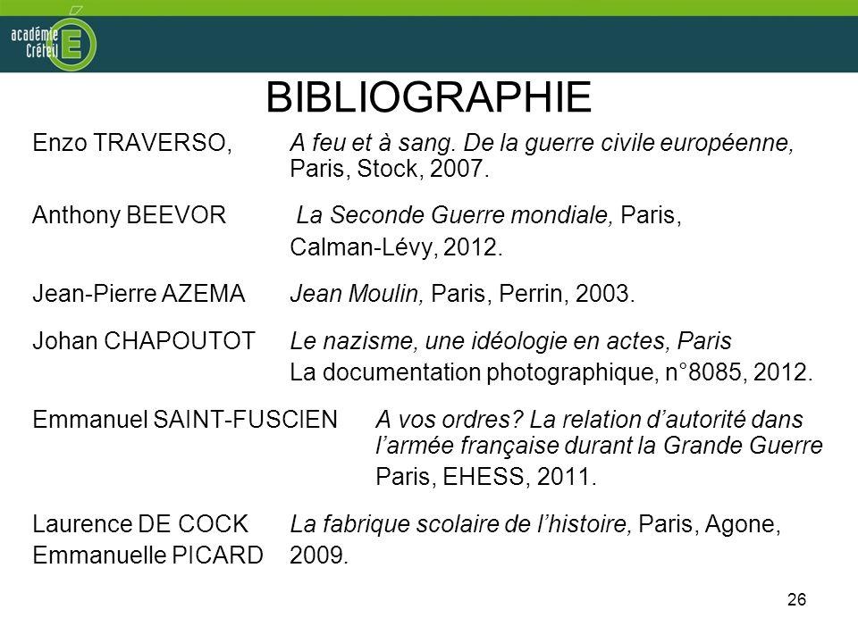 BIBLIOGRAPHIE Enzo TRAVERSO, A feu et à sang. De la guerre civile européenne, Paris, Stock, 2007.
