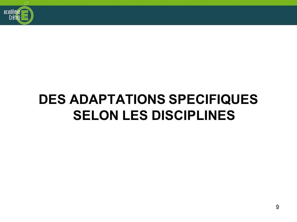 DES ADAPTATIONS SPECIFIQUES SELON LES DISCIPLINES