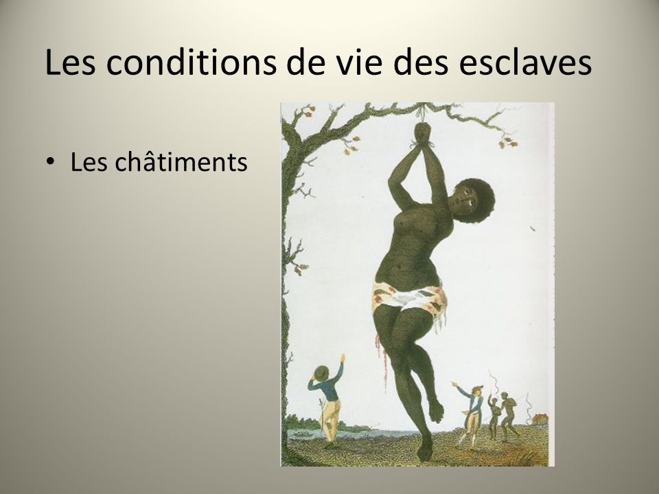 Les conditions de vie des esclaves