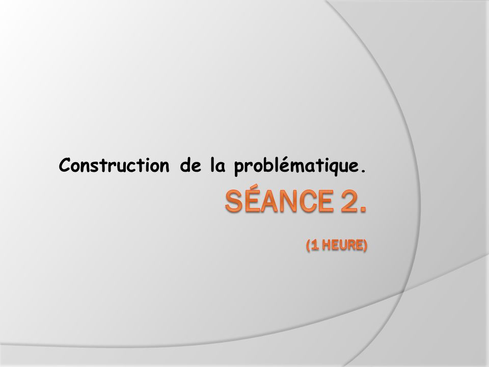Construction de la problématique.