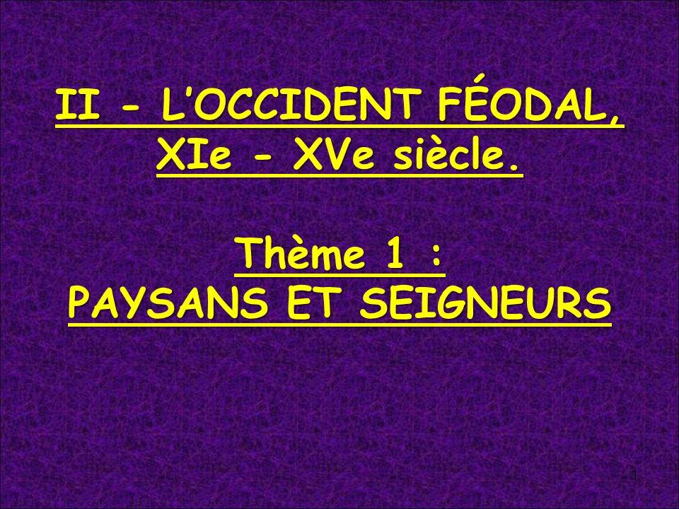 II - L'OCCIDENT FÉODAL, XIe - XVe siècle