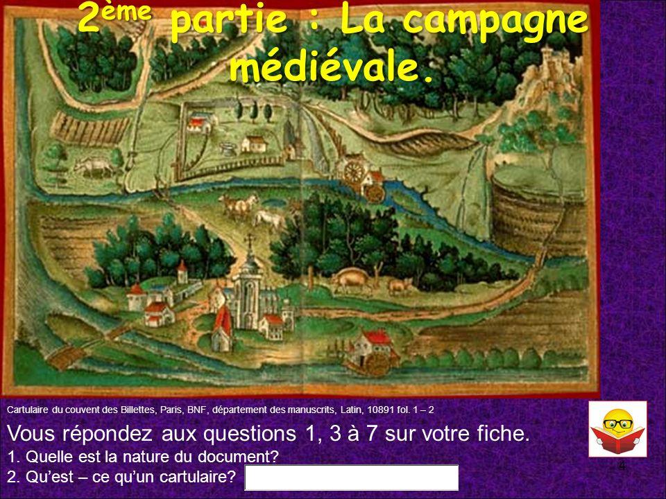 2ème partie : La campagne médiévale.