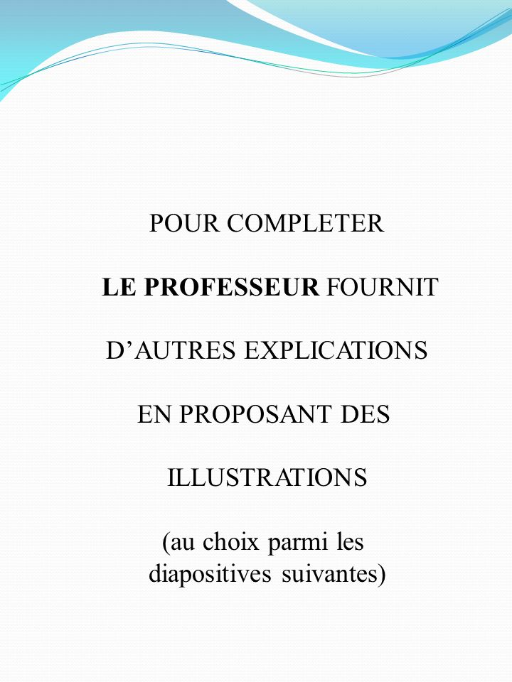 D'AUTRES EXPLICATIONS EN PROPOSANT DES ILLUSTRATIONS