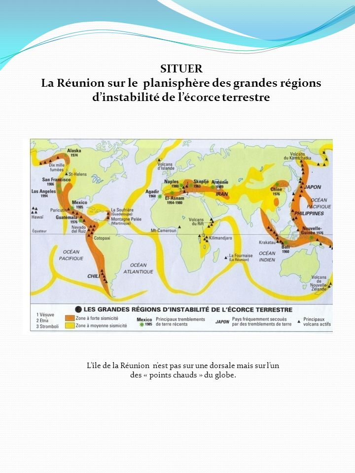 SITUER La Réunion sur le planisphère des grandes régions d'instabilité de l'écorce terrestre.