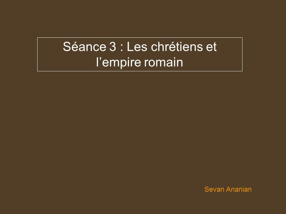 Séance 3 : Les chrétiens et l'empire romain