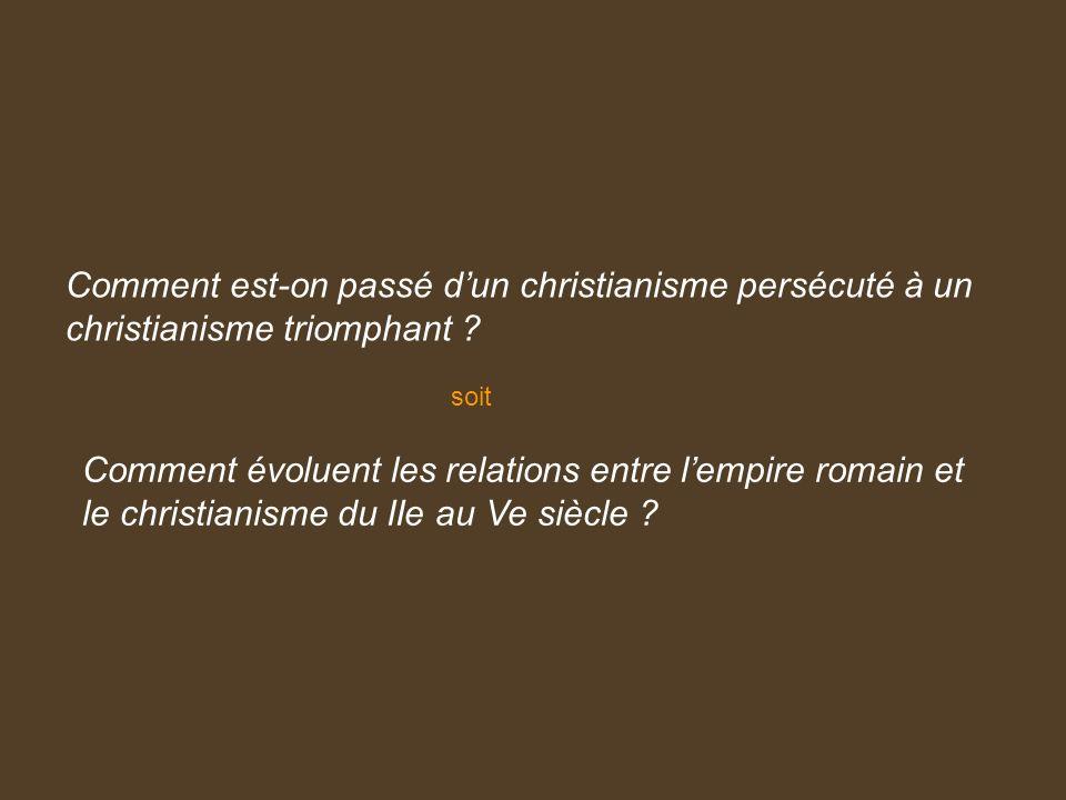 Comment est-on passé d'un christianisme persécuté à un christianisme triomphant