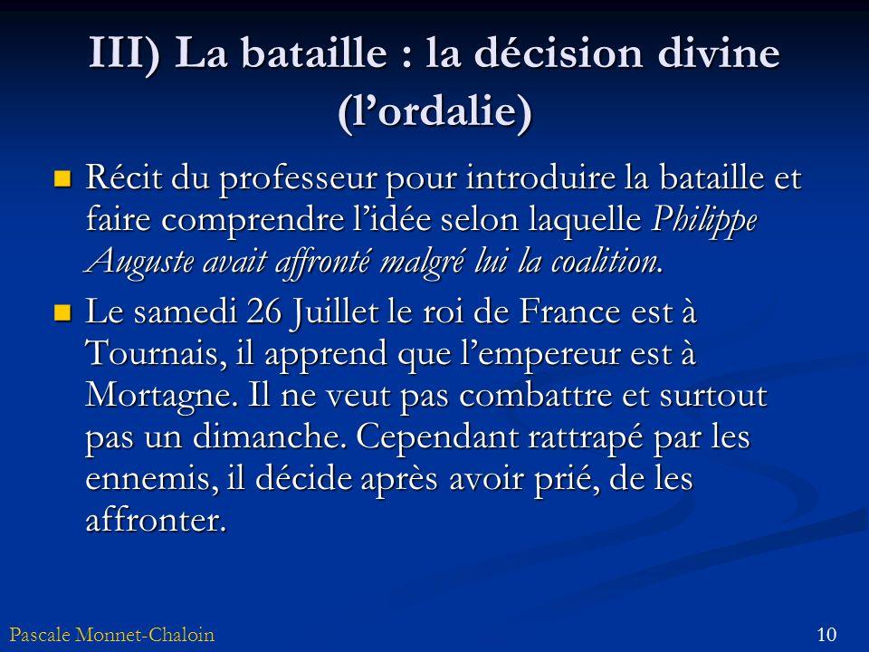 III) La bataille : la décision divine (l'ordalie)