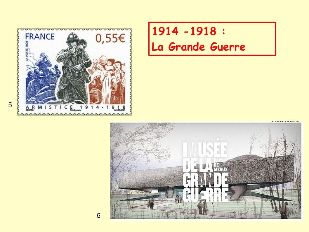 1914 -1918 : La Grande Guerre 5 6