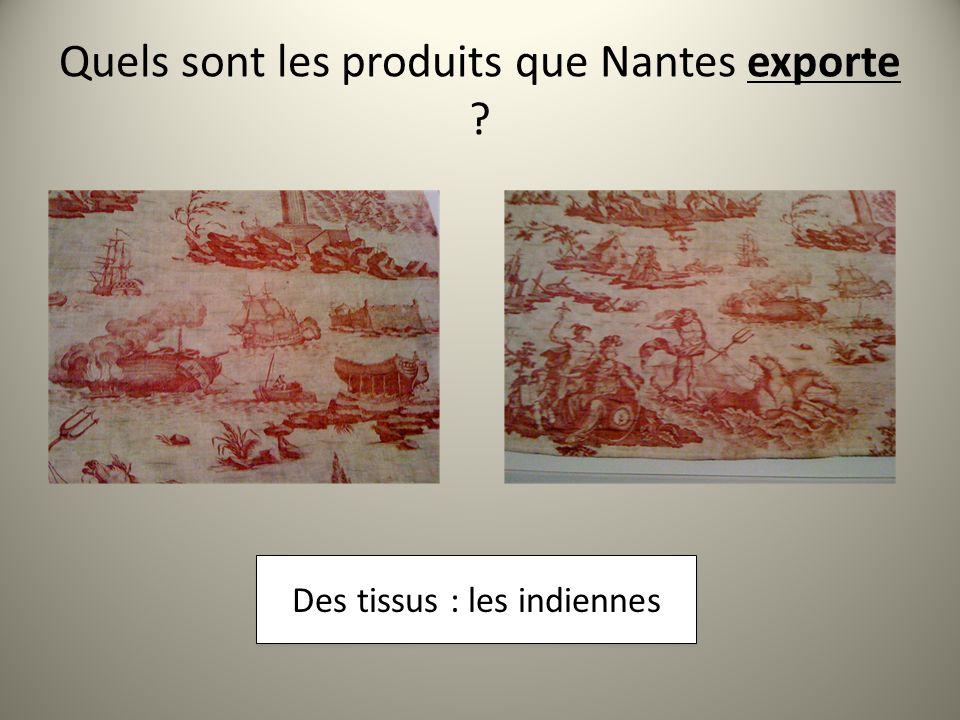 Quels sont les produits que Nantes exporte