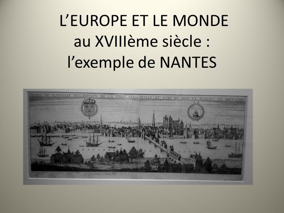 L'EUROPE ET LE MONDE au XVIIIème siècle : l'exemple de NANTES