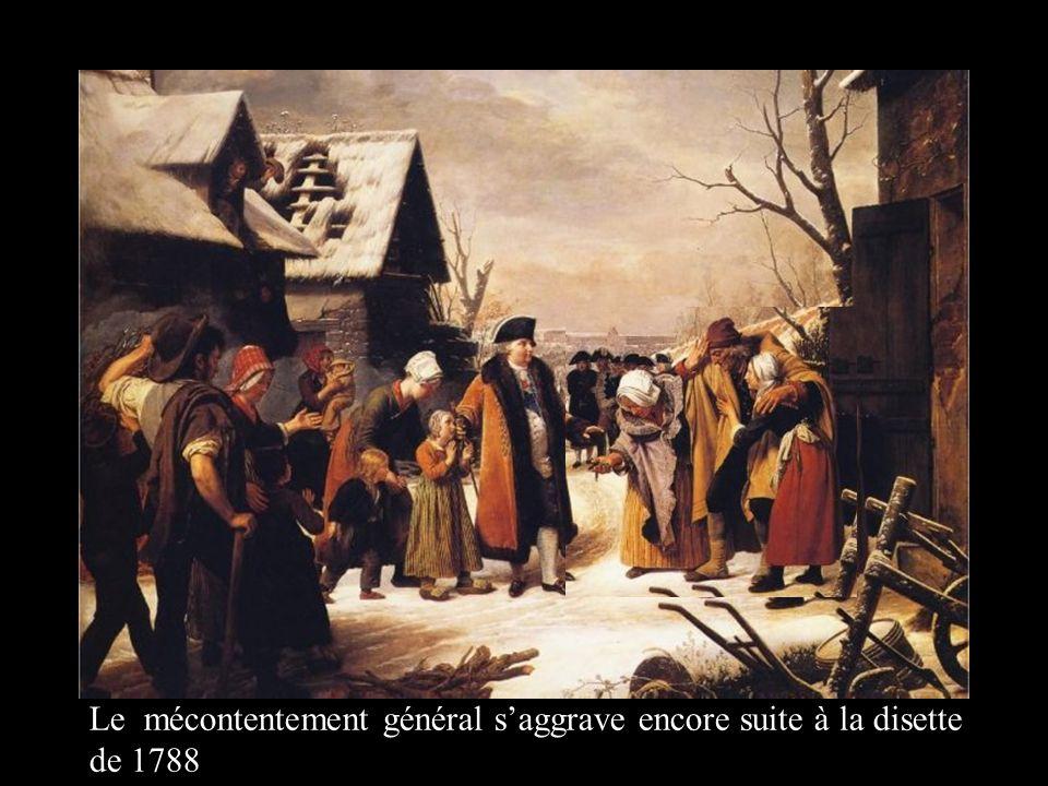 Le mécontentement général s'aggrave encore suite à la disette de 1788