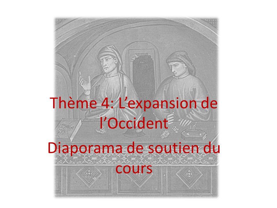 Thème 4: L'expansion de l'Occident Diaporama de soutien du cours