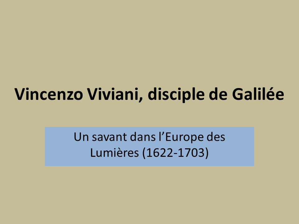 Vincenzo Viviani, disciple de Galilée