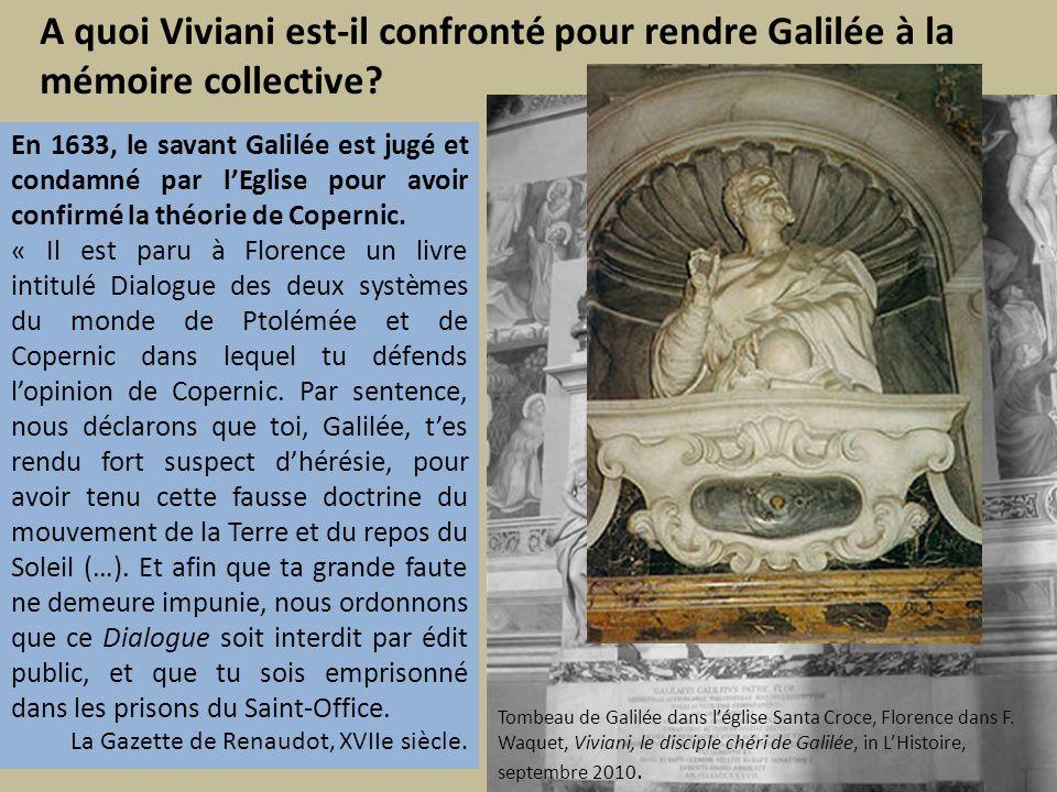 A quoi Viviani est-il confronté pour rendre Galilée à la mémoire collective