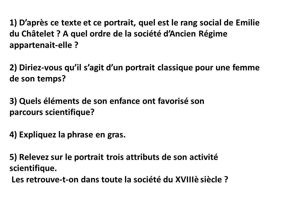 1) D'après ce texte et ce portrait, quel est le rang social de Emilie du Châtelet .