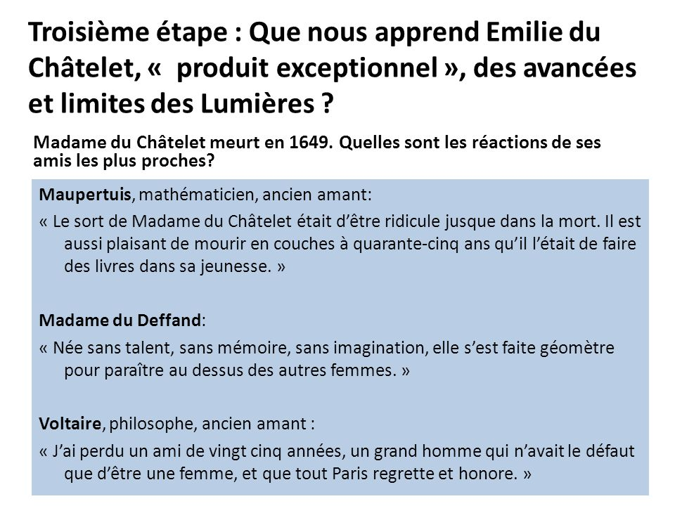 Troisième étape : Que nous apprend Emilie du Châtelet, « produit exceptionnel », des avancées et limites des Lumières