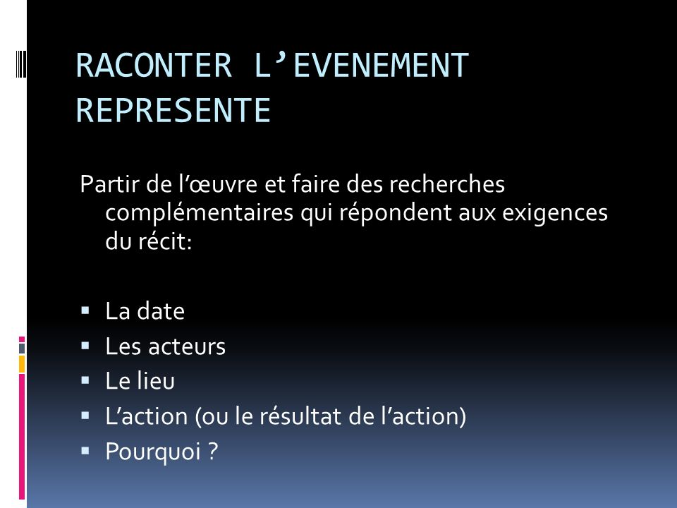 RACONTER L'EVENEMENT REPRESENTE