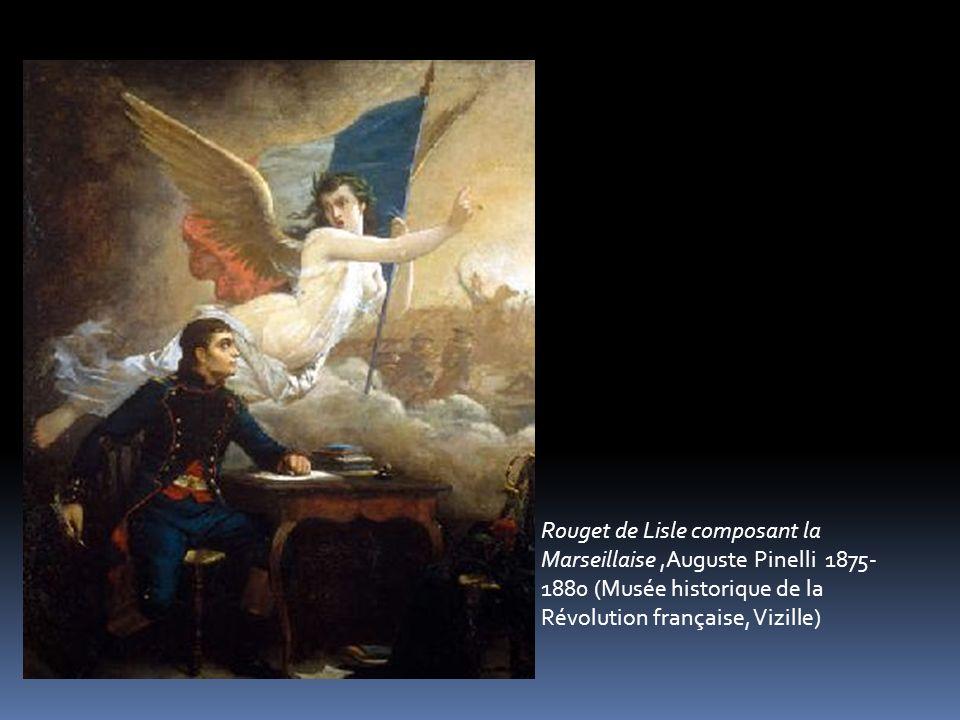 Rouget de Lisle composant la Marseillaise ,Auguste Pinelli 1875- 1880 (Musée historique de la Révolution française, Vizille)