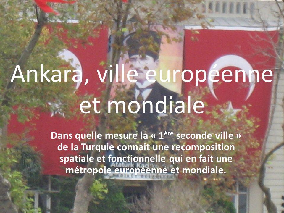 Ankara, ville européenne et mondiale