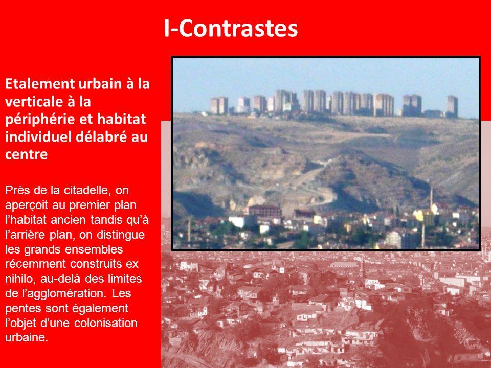 I-Contrastes Etalement urbain à la verticale à la périphérie et habitat individuel délabré au centre.