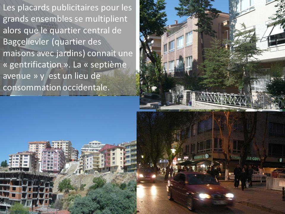 Les placards publicitaires pour les grands ensembles se multiplient alors que le quartier central de Bagçelievler (quartier des maisons avec jardins) connait une « gentrification ».