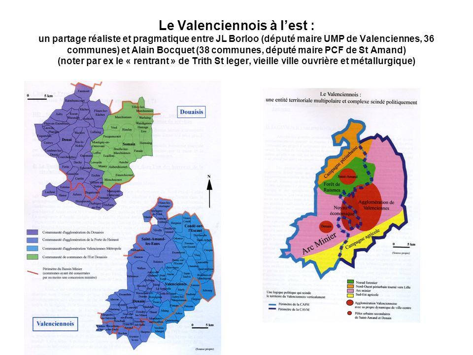 Le Valenciennois à l'est : un partage réaliste et pragmatique entre JL Borloo (député maire UMP de Valenciennes, 36 communes) et Alain Bocquet (38 communes, député maire PCF de St Amand) (noter par ex le « rentrant » de Trith St leger, vieille ville ouvrière et métallurgique)