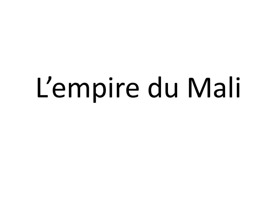 L'empire du Mali La présentation vient en appui des différentes séances