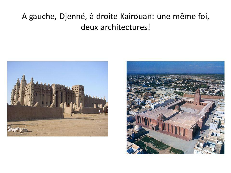 A gauche, Djenné, à droite Kairouan: une même foi, deux architectures!