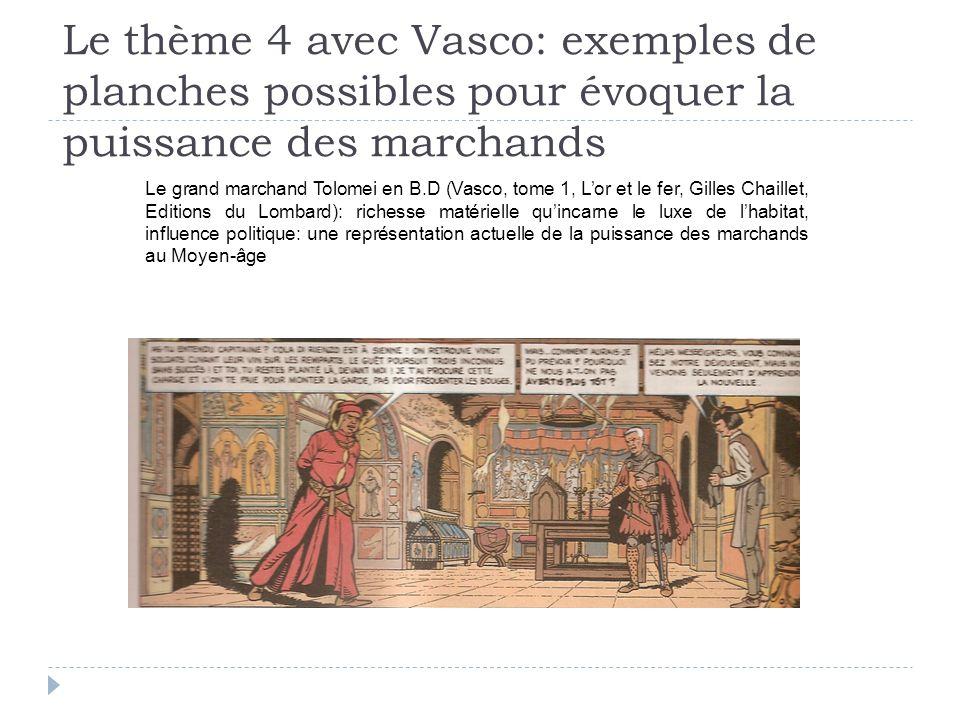 Le thème 4 avec Vasco: exemples de planches possibles pour évoquer la puissance des marchands