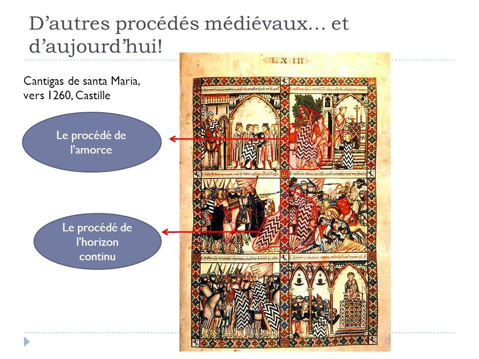 D'autres procédés médiévaux… et d'aujourd'hui!