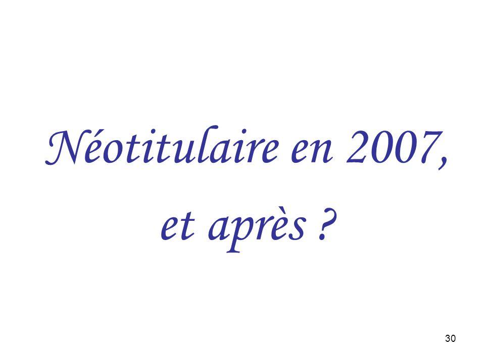 Néotitulaire en 2007, et après