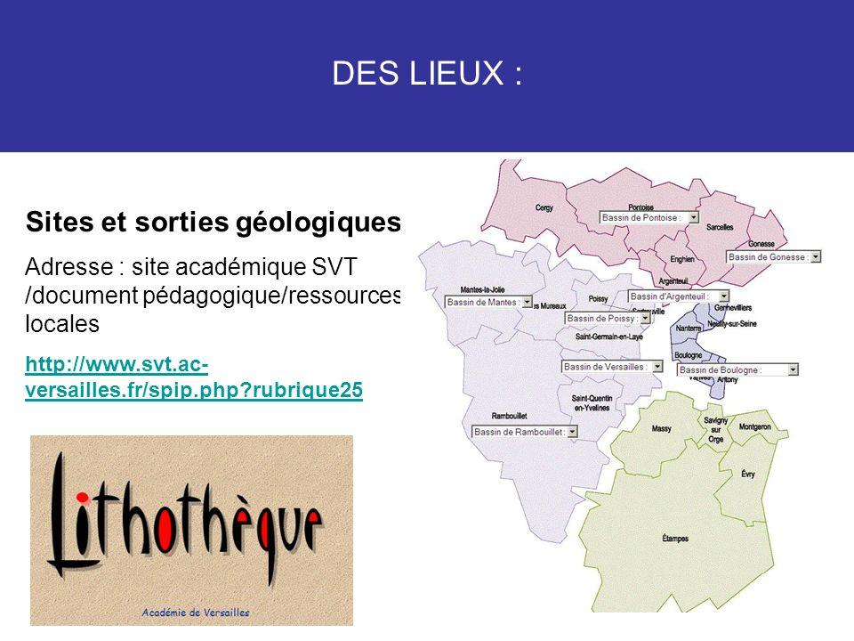 DES LIEUX : Sites et sorties géologiques :