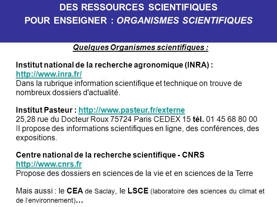 DES RESSOURCES SCIENTIFIQUES POUR ENSEIGNER : ORGANISMES SCIENTIFIQUES