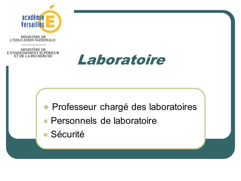 Professeur chargé des laboratoires Personnels de laboratoire Sécurité