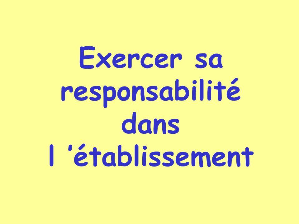 Exercer sa responsabilité dans l 'établissement