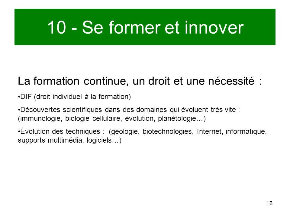 10 - Se former et innover La formation continue, un droit et une nécessité : DIF (droit individuel à la formation)