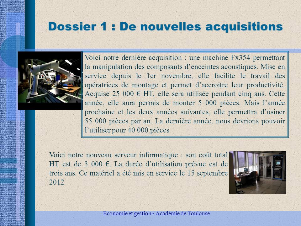 Dossier 1 : De nouvelles acquisitions