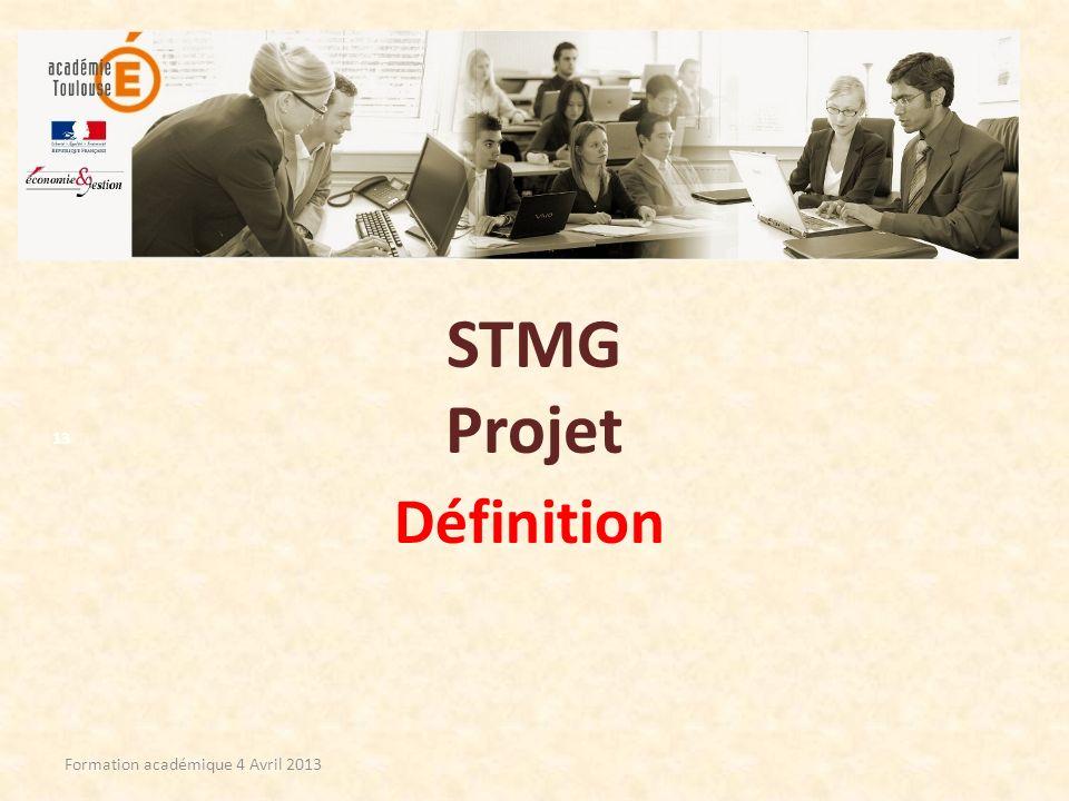 STMG Projet Définition Formation académique 4 Avril 2013