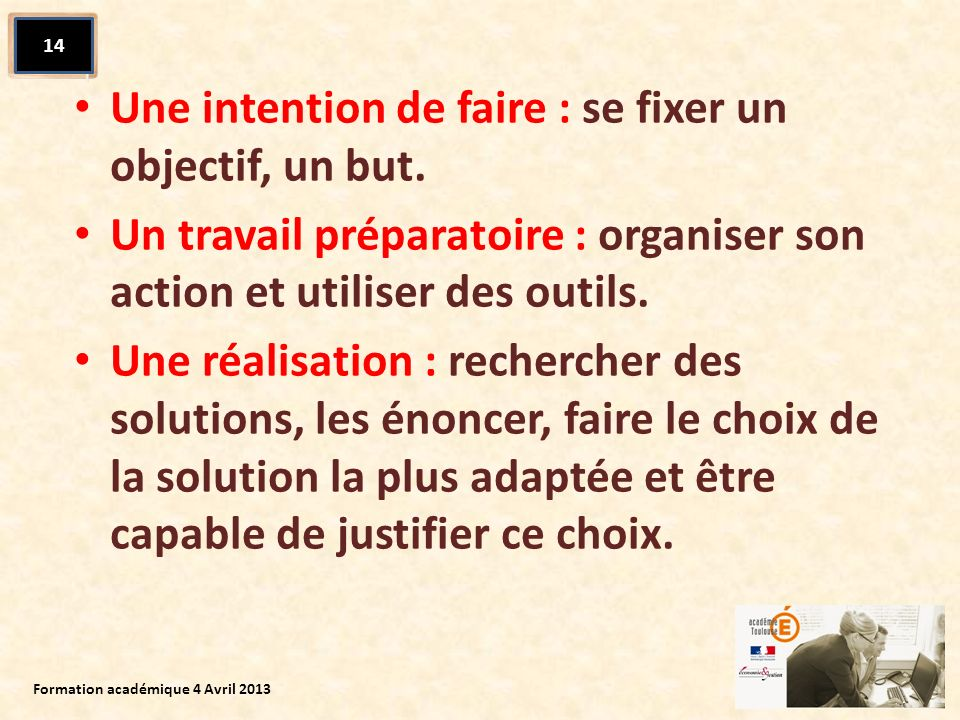 Une intention de faire : se fixer un objectif, un but.